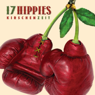 17 Hippies Kirschenzeit